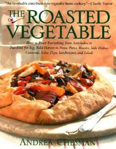 The Roasted Vegetable - Andrea Chesman